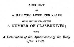Account of a man who lived ten years after swallowing a number of claspknives