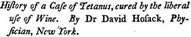History of a case of tetanus, cured by the liberal use of wine
