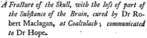 A fracture of the skull