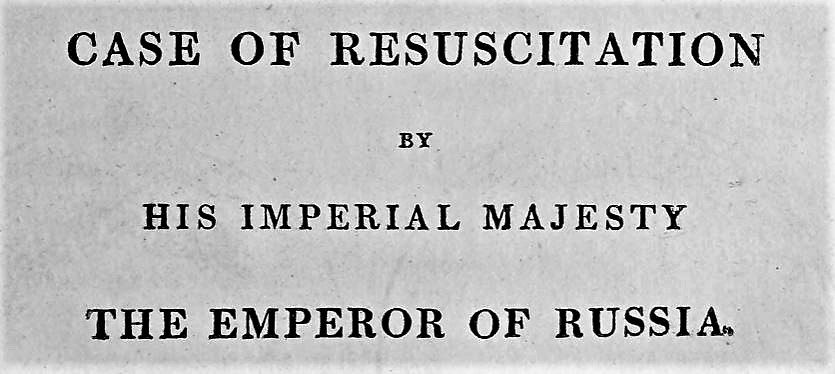 Case of resuscitation by the Russian emperor